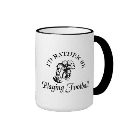 I'd rather be playing football mugs