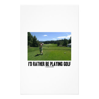 I'd Rather Be Playing Golf (Golfer On Golf Course) Stationery