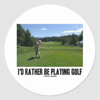 I'd Rather Be Playing Golf (Golfer On Golf Course) Stickers