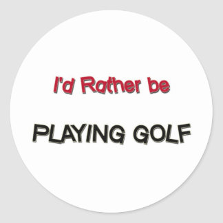I'd Rather Be Playing Golf Round Stickers
