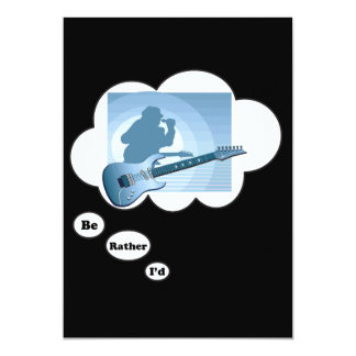 """i'd rather be playing Guitar 4 5"""" X 7"""" Invitation Card"""