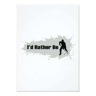 I'd Rather Be Playing Hockey 13 Cm X 18 Cm Invitation Card