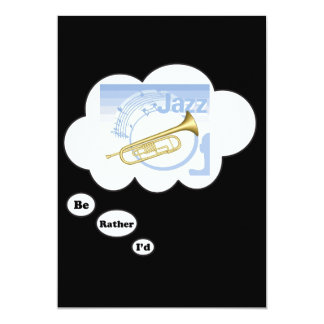 i'd rather be playing Jazz 13 Cm X 18 Cm Invitation Card