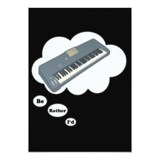 i'd rather be playing Keyboard 13 Cm X 18 Cm Invitation Card
