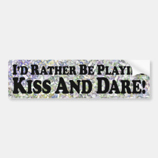 i'd Rather Be Playing Kiss And Dare - Sticker Bumper Sticker