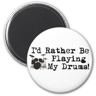I'd Rather Be Playing My Drums 6 Cm Round Magnet