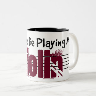 I'd Rather Be Playing My Violin Two-Tone Coffee Mug
