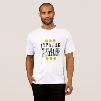I'd Rather Be Playing Pickleball - Men's T-Shirt
