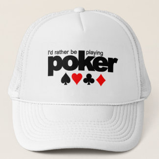 I'd Rather Be Playing Poker hat - choose color