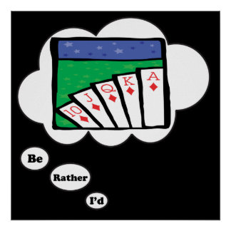 I'd rather be playing Poker Poster