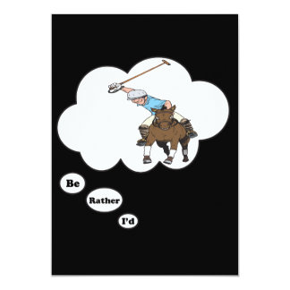 I'd rather be playing Polo 2 13 Cm X 18 Cm Invitation Card
