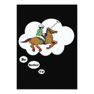 I'd rather be playing Polo 13 Cm X 18 Cm Invitation Card