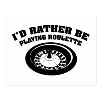 I'd Rather Be Playing Roulette Postcard