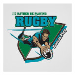 I'd Rather Be Playing Rugby Poster