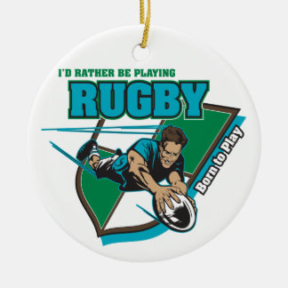 I'd Rather Be Playing Rugby Round Ceramic Decoration