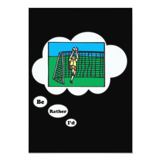 I'd rather be playing Soccer 8 13 Cm X 18 Cm Invitation Card