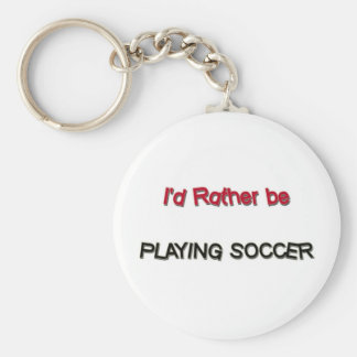 I'd Rather Be Playing Soccer Keychain