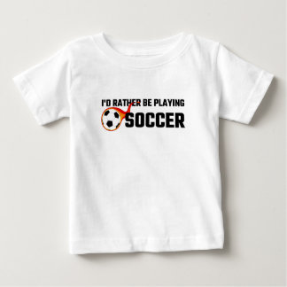 I'd Rather Be Playing Soccer T Shirts