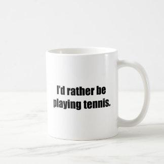 I'd Rather Be Playing Tennis Basic White Mug