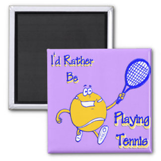 I'd Rather Be Playing Tennis Square Magnet