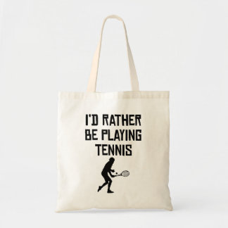 I'd Rather Be Playing Tennis Tote Bag