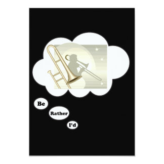 i'd rather be playing Trombone 3 5x7 Paper Invitation Card