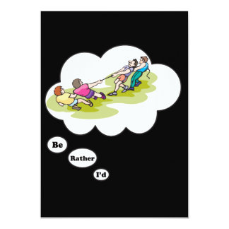 I'd rather be playing Tug of War 2 13 Cm X 18 Cm Invitation Card