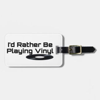 I'd Rather Be Playing Vinyl Luggage Tag