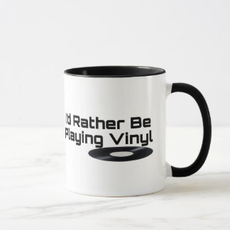 I'd Rather Be Playing Vinyl Mug