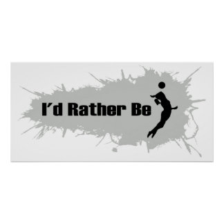 I'd Rather Be Playing Volleyball (Female) Poster