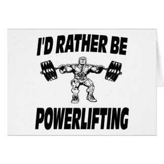I'd Rather Be Powerlifting Weightlifting Card