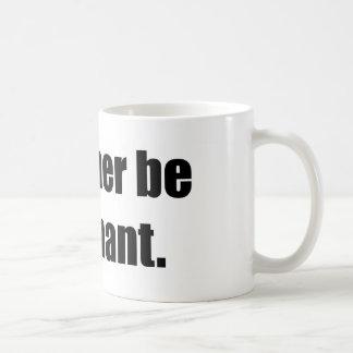 I'd Rather Be Pregnant Basic White Mug