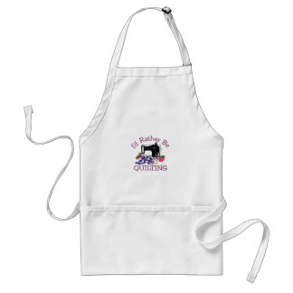 Id Rather be Quilting Standard Apron
