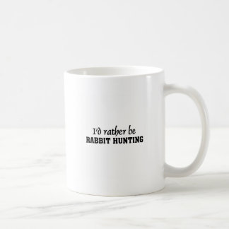 I'd rather be rabbit hunting coffee mug