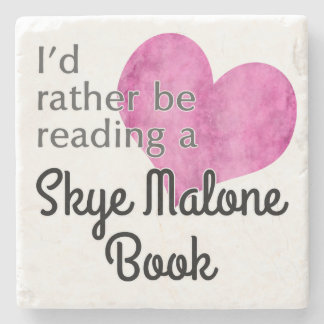I'd Rather Be Reading A Skye Malone Book Coaster Stone Coaster