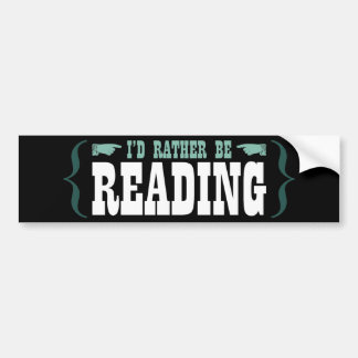 I'd Rather Be Reading Bumper Sticker