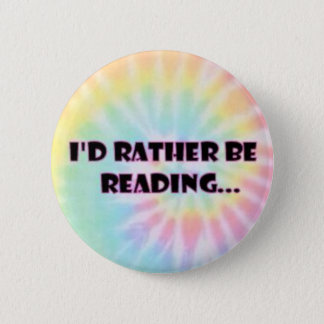 I'd rather be reading button. 6 cm round badge