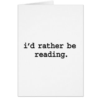 i'd rather be reading. greeting card