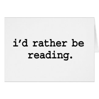 i'd rather be reading. greeting cards