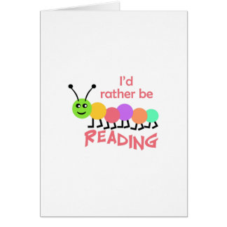 ID RATHER BE READING GREETING CARD