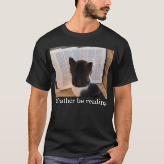 I'd Rather be Reading (Deluxe) T-Shirt