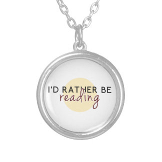 I'd Rather Be Reading - For Book-Lovers Round Pendant Necklace