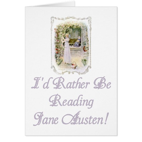 I'd Rather Be Reading Jane Austen! Note Card