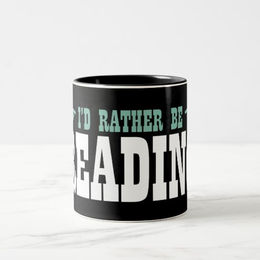 I'd Rather Be Reading Mugs
