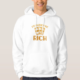 I'd Rather Be Rich Sweatshirt
