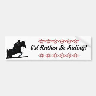 I'd Rather Be Riding! Horse Bumper Sticker