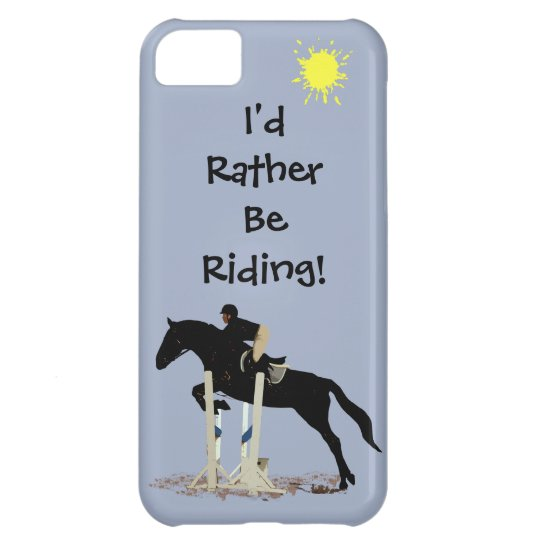 I'd Rather Be Riding! Horse iPhone 5C Case
