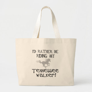 I'd Rather Be Riding My Tennessee Walker Large Tote Bag