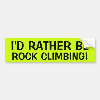I'D RATHER BE ROCK CLIMBING! BUMPER STICKER