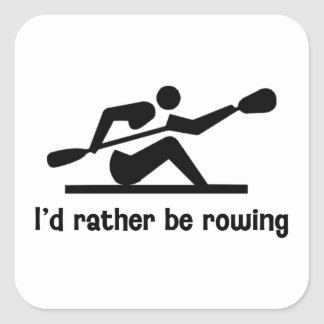 I'd rather be rowing square sticker